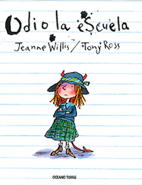 Odio la escuela (Jeanne Willis - Tony Ross)